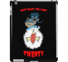 Just Wait 'Til I Hit Twenty iPad Case/Skin