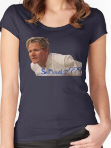Seriously Chef Gordon Ramsay  Women's Fitted Scoop T-Shirt