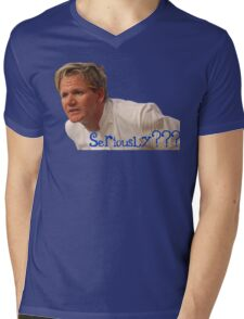 Seriously Chef Gordon Ramsay  Mens V-Neck T-Shirt