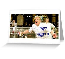 Chef Gordon Ramsay Politely Sends Chefs Out of the Kitchen Greeting Card