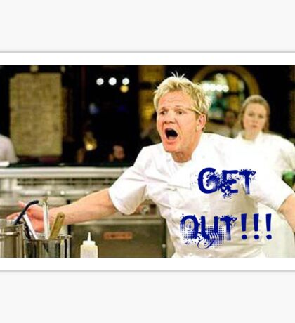 Chef Gordon Ramsay Politely Sends Chefs Out of the Kitchen Sticker