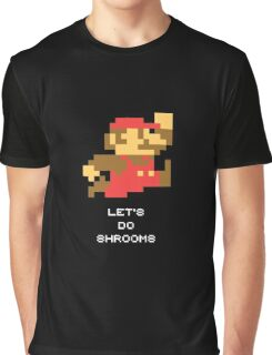 LET S DO SHROOMS Graphic T-Shirt