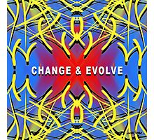Change & Evolve  Photographic Print