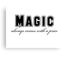 OUAT - Magic always comes with a price Canvas Print