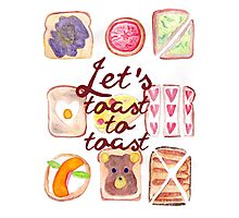 Let's Toast To Toast Photographic Print