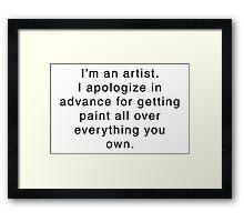I'm An Artist... Framed Print