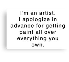 I'm An Artist... Canvas Print