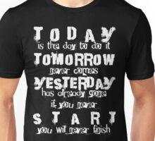 Today Tomorrow Yesterday Start - White Unisex T-Shirt