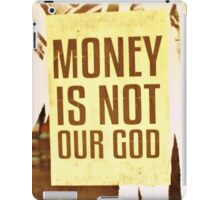 Money Is Not Our God iPad Case/Skin