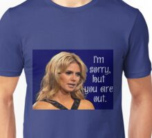 Project Runway:  Heidi Klum You Are Out Unisex T-Shirt