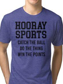 Hooray Sports Tri-blend T-Shirt
