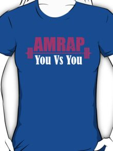 AMRAP As Many Reps As Possible You Vs YOU T-Shirt