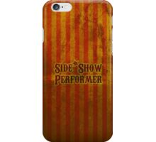 Side Show Performer iPhone Case/Skin