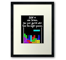 LIFE is like Tetris Framed Print