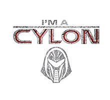 I am a Cylon Photographic Print