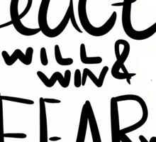 "twenty one pilots lyric design- ""peace will win and fear will lose"" Sticker"
