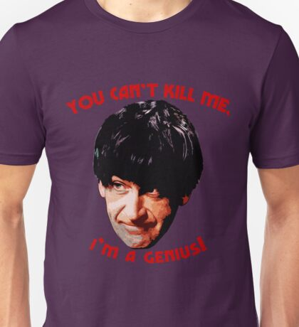 You Can't Kill Me! Unisex T-Shirt