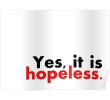 Yes, it is hopeless... Poster