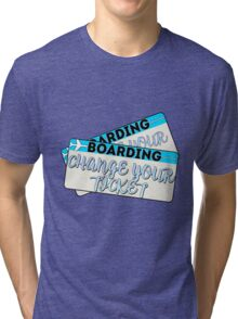 Change Your Ticket Tri-blend T-Shirt