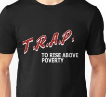 Trap To Rise Above Poverty - White  Unisex T-Shirt
