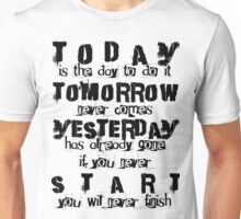 Today Tomorrow Yesterday Start Unisex T-Shirt