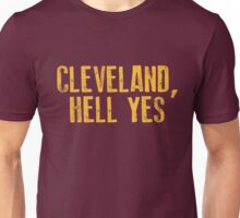 Cleveland, Hell Yes Unisex T-Shirt