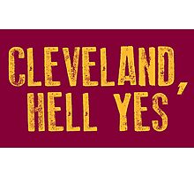 Cleveland, Hell Yes Photographic Print