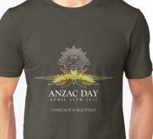 ANZAC I Have Not Forgotten 2017 Unisex T-Shirt