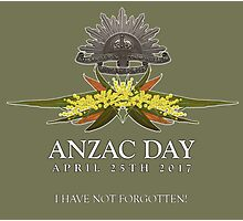 ANZAC I Have Not Forgotten 2017 Photographic Print