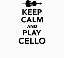 Keep calm and Play Cello Unisex T-Shirt