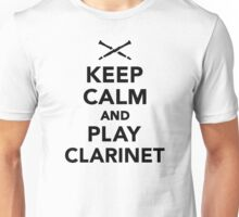 Keep calm and Play clarinet Unisex T-Shirt