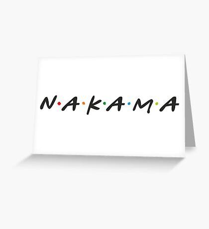 Nakama !!! Friends style Logo Greeting Card