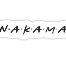 Nakama !!! Friends style Logo Sticker