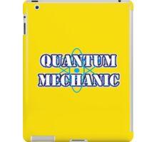 QUANTUM MECHANIC! iPad Case/Skin
