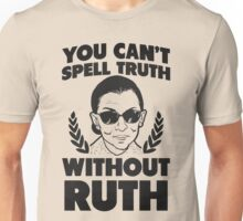 You can't spell truth without truth Unisex T-Shirt