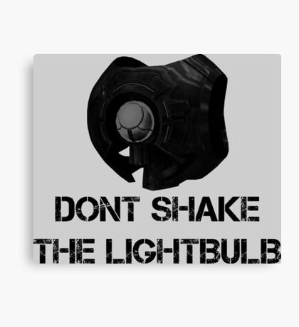 Don't shake the lightbulb. Canvas Print