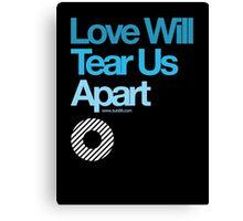 Love Will Never Tear Us Apart ... Canvas Print