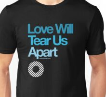Love Will Never Tear Us Apart ... Unisex T-Shirt