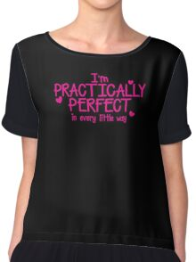 I'm PRACTICALLY PERFECT in every little way! Chiffon Top