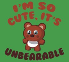 I'm So Cute, It's Unbearable Kids Clothes