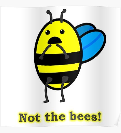 Not the bees! Poster
