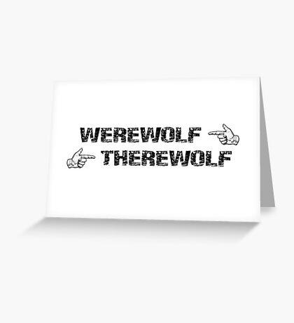 Werewolf, Therewolf Greeting Card