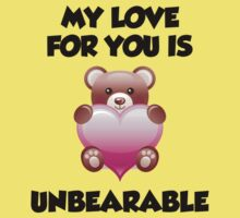 My Love For You Is Unbearable Kids Clothes