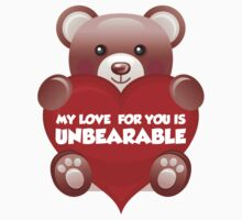 My Love For You Is Unbearable One Piece - Short Sleeve