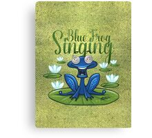 Blue frog singing - acrylic Canvas Print