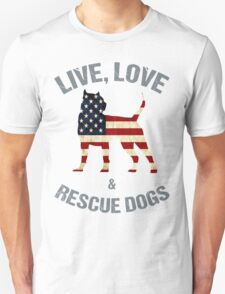 Live Love and Rescue Dogs Unisex T-Shirt