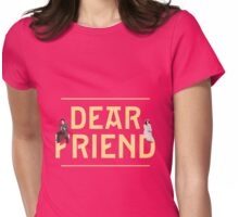 """Dear Friend"" - She Loves Me Womens Fitted T-Shirt"