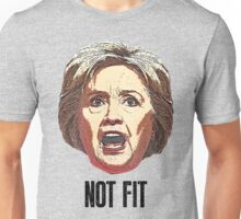 Hillary Clinton Is Not Fit Unisex T-Shirt
