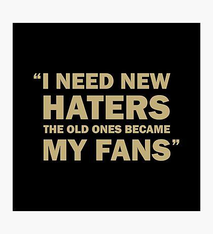 Zlatan Ibrahimovic - I Need New Haters Photographic Print