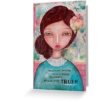 Follow your Truth Greeting Card